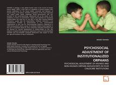 PSYCHOSOCIAL ADJUSTMENT OF INSTITUTIONALIZED ORPHANS的封面