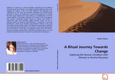 Bookcover of A Ritual Journey Towards Change