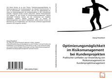 Optimierungsmöglichkeit im Risikomanagement  bei Kundenprojekten kitap kapağı