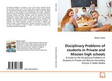 Bookcover of Disciplinary Problems of students in Private and Mission high schools
