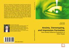 Обложка Anxiety, Stereotyping, and Impression Formation