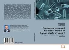 Capa do livro de Cloning expression and mutational analysis of human interferon alpha 2