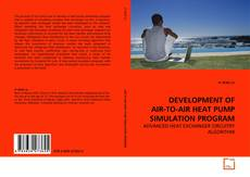 Bookcover of DEVELOPMENT OF AIR-TO-AIR HEAT PUMP SIMULATION PROGRAM