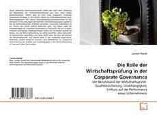 Bookcover of Die Rolle der Wirtschaftsprüfung in der Corporate Governance