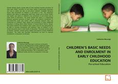 Bookcover of CHILDREN'S BASIC NEEDS AND ENROLMENT IN EARLY CHILDHOOD EDUCATION