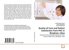 Bookcover of Quality of Care and Patient Satisfaction from PHC in Benghazi, Libya