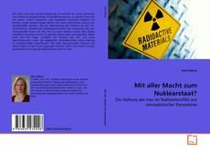Mit aller Macht zum Nuklearstaat? kitap kapağı