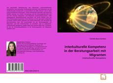 Interkulturelle Kompetenz in der Beratungsarbeit mit Migranten kitap kapağı