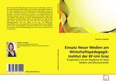 Couverture de Einsatz Neuer Medien am Wirtschaftspädagogik-Institut der KF-Uni Graz