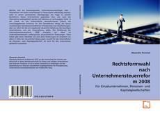 Copertina di Rechtsformwahl nach Unternehmensteuerreform 2008