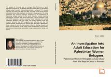 Bookcover of An Investigation Into Adult Education for Palestinian Women Refugees.