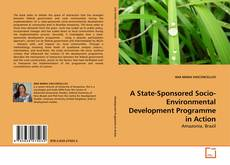 Portada del libro de A State-Sponsored Socio-Environmental Development Programme in Action