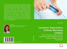 Bookcover of Customers' Expectations of Banks Becoming Cashless