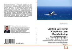 Leading Successful Corporate Lean Manufacturing Transformations的封面