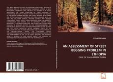 Bookcover of AN ASSESSMENT OF STREET BEGGING PROBLEM IN ETHIOPIA
