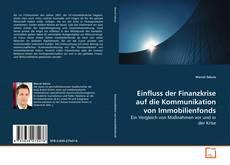 Bookcover of Einfluss der Finanzkrise auf die Kommunikation von Immobilienfonds