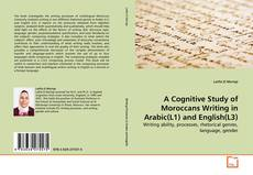 A Cognitive Study of Moroccans Writing in Arabic(L1) and English(L3) kitap kapağı