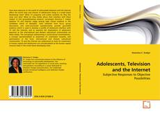 Bookcover of Adolescents, Television and the Internet