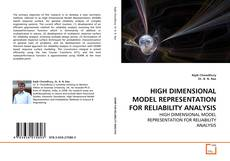 Bookcover of HIGH DIMENSIONAL MODEL REPRESENTATION FOR RELIABILITY ANALYSIS