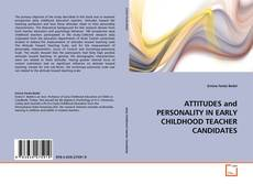 Bookcover of ATTITUDES and PERSONALITY IN EARLY CHILDHOOD TEACHER CANDIDATES