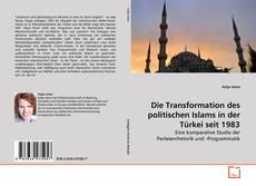 Die Transformation des politischen Islams in der Türkei seit 1983 kitap kapağı