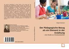 Portada del libro de Der Pädagogische Bezug als ein Element in der Erziehung