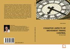 COGNITIVE ASPECTS OF MOVEMENT TIMING CONTROL kitap kapağı