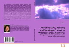 Adaptive MAC, Routing and Topology Control in Wireless Sensor Networks的封面