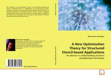 Bookcover of A New Optimization Theory for Structured Stencil-based Applications