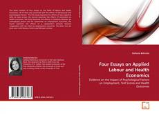 Обложка Four Essays on Applied Labour and Health Economics