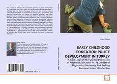 Capa do livro de EARLY CHILDHOOD EDUCATION POLICY DEVELOPMENT IN TURKEY