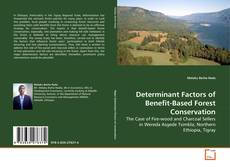 Bookcover of Determinant Factors of Benefit-Based Forest Conservation