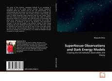 Bookcover of SuperNovae Observations and Dark Energy Models