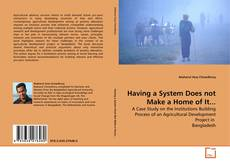 Bookcover of Having a System Does not Make a Home of It...