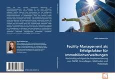 Bookcover of Facility Management als Erfolgsfaktor für Immobilienverwaltungen