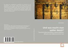 Bookcover of Und was macht man später damit?
