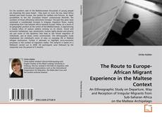 Bookcover of The Route to Europe-African Migrant Experience in the Maltese Context