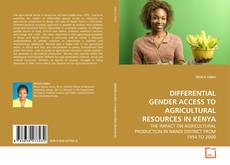 Bookcover of DIFFERENTIAL GENDER ACCESS TO AGRICULTURAL RESOURCES IN KENYA