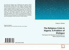 Bookcover of The Religious Crisis in Nigeria: A Problem of Dialogue