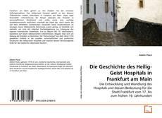 Portada del libro de Die Geschichte des Heilig-Geist Hospitals in Frankfurt am Main