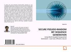 Bookcover of SECURE PSEUDO-RANDOM BIT SEQUENCE GENERATION