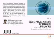 SECURE PSEUDO-RANDOM BIT SEQUENCE GENERATION的封面