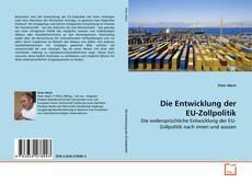 Bookcover of Die Entwicklung der EU-Zollpolitik