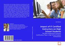 Bookcover of Impact of IT Certified Instructors on High School Students