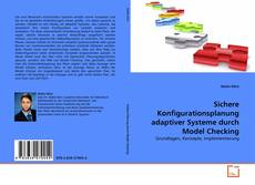 Bookcover of Sichere Konfigurationsplanung adaptiver Systeme durch Model Checking
