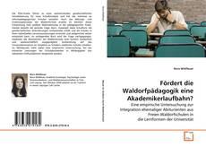 Bookcover of Fördert die Waldorfpädagogik eine Akademikerlaufbahn?