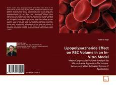 Bookcover of Lipopolysaccharide Effect on RBC Volume in an In-Vitro Model