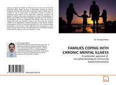 Bookcover of FAMILIES COPING WITH CHRONIC MENTAL ILLNESS