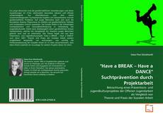 "Обложка ""Have a BREAK – Have a DANCE"" Suchtprävention durch Projektarbeit"