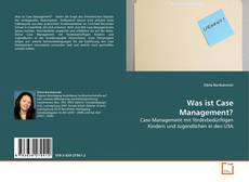 Bookcover of Was ist Case Management?